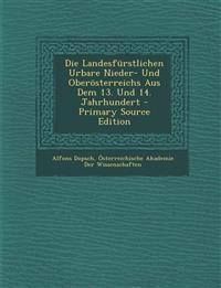 Die Landesfürstlichen Urbare Nieder- Und Oberösterreichs Aus Dem 13. Und 14. Jahrhundert