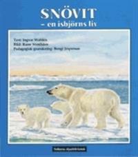 Snövit - en isbjörns liv