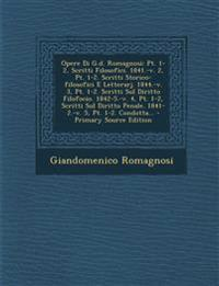 Opere Di G.d. Romagnosi: Pt. 1-2, Scritti Filosofici. 1841.-v. 2, Pt. 1-2. Scritti Storico-filosofici E Letterarj. 1844.-v. 3, Pt. 1-2. Scritti Sul Di
