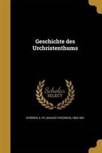GER-GESCHICHTE DES URCHRISTENT