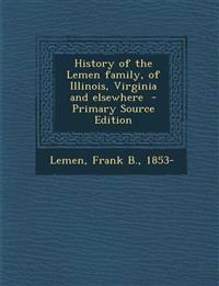 History of the Lemen Family, of Illinois, Virginia and Elsewhere - Primary Source Edition