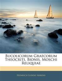 Bucolicorum Graecorum Theocriti, Bionis, Moschi Reliquiae