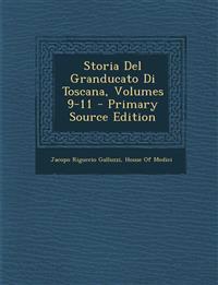 Storia Del Granducato Di Toscana, Volumes 9-11