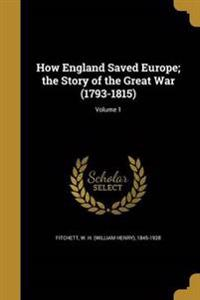 HOW ENGLAND SAVED EUROPE THE S