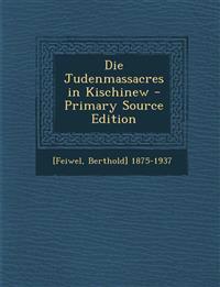 Die Judenmassacres in Kischinew