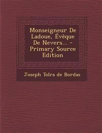 Monseigneur De Ladoue, Évêque De Nevers...