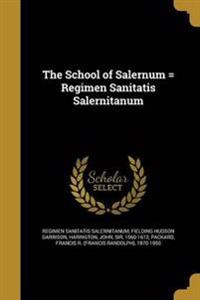 SCHOOL OF SALERNUM = REGIMEN S
