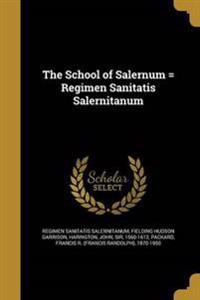 SCHOOL OF SALERNUM = REGIMEN S