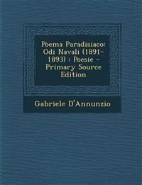 Poema Paradisiaco: Odi Navali (1891-1893) : Poesie - Primary Source Edition
