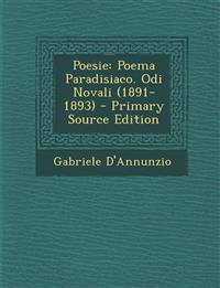 Poesie: Poema Paradisiaco. Odi Novali (1891-1893) - Primary Source Edition