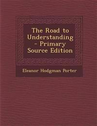 The Road to Understanding