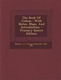 The Book Of Joshua : With Notes, Maps, And Introduction - Primary Source Edition