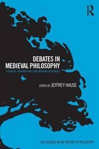 Debates in Medieval Philosophy