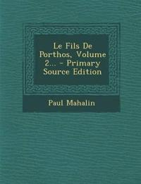 Le Fils de Porthos, Volume 2... - Primary Source Edition