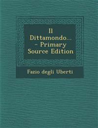 Il Dittamondo... - Primary Source Edition