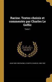 FRE-RACINE TEXTES CHOISIS ET C