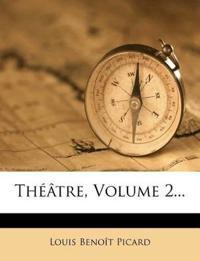 Théâtre, Volume 2...