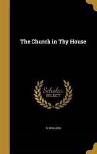 CHURCH IN THY HOUSE