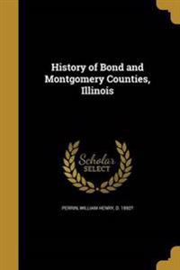 HIST OF BOND & MONTGOMERY COUN