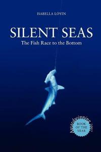 Silent Seas - The Fish Race to the Bottom