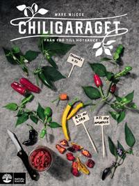 Chiligaraget : Från frö till hotsauce