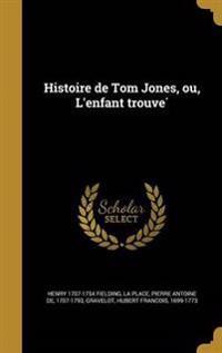 FRE-HISTOIRE DE TOM JONES OU L