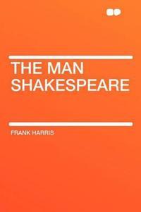 The Man Shakespeare