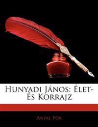 Hunyadi Jnos: Let- S Korrajz