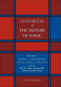 Logic: A History of its Central Concepts