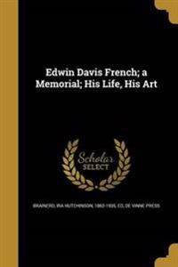 EDWIN DAVIS FRENCH A MEMORIAL