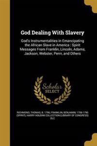 GOD DEALING W/SLAVERY