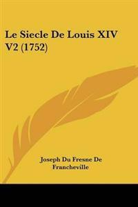 Le Siecle De Louis XIV