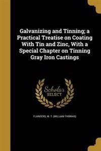 GALVANIZING & TINNING A PRAC T