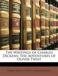 The Writings of Charles Dickens: The Adventures of Oliver Twist