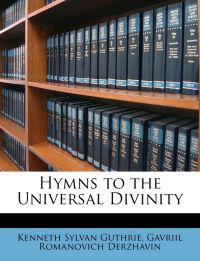 Hymns to the Universal Divinity