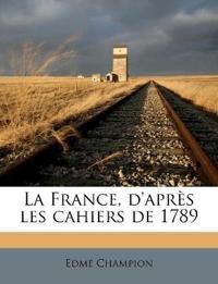 La France, d'après les cahiers de 1789