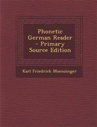Phonetic German Reader - Primary Source Edition