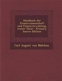 Handbuch Der Finanzwissenschaft Und Finanzverwaltung, Erster Theil - Primary Source Edition