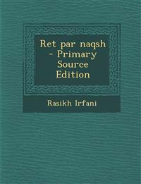 Ret par naqsh  - Primary Source Edition