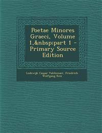 Poetae Minores Graeci, Volume 1, Part 1