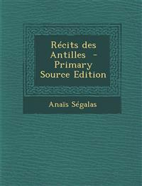 Recits Des Antilles - Primary Source Edition
