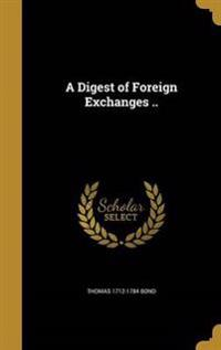 DIGEST OF FOREIGN EXCHANGES