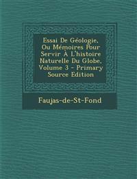 Essai De Géologie, Ou Mémoires Pour Servir À L'histoire Naturelle Du Globe, Volume 3 - Primary Source Edition