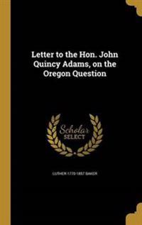 LETTER TO THE HON JOHN QUINCY