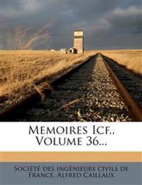 Memoires Icf., Volume 36...