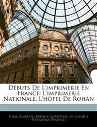 Débuts De L'imprimerie En France: L'imprimerie Nationale. L'hôtel De Rohan
