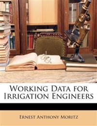 Working Data for Irrigation Engineers