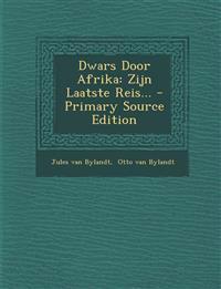 Dwars Door Afrika: Zijn Laatste Reis...