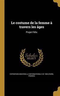 FRE-COSTUME DE LA FEMME A TRAV