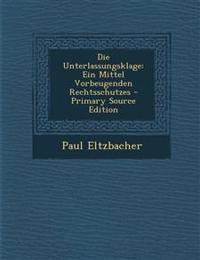 Die Unterlassungsklage: Ein Mittel Vorbeugenden Rechtsschutzes - Primary Source Edition